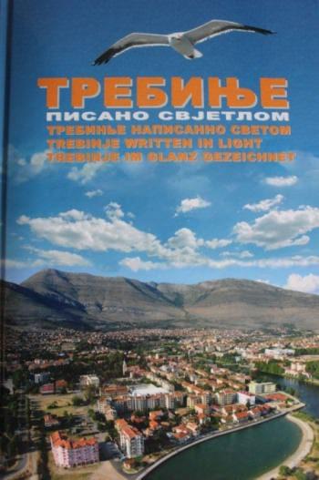 """Фотомонографија """"Требиње писано свјетлом"""": Град сунца у 18 поглавља"""