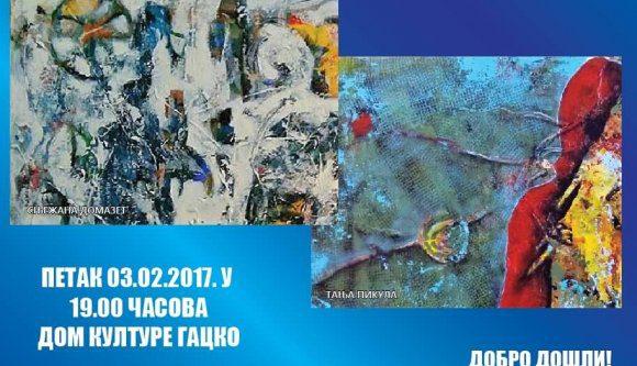 Најава: Изложба слика Тање Пикуле и Сњежане Домазет