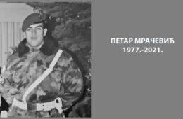 ПЕТАР МРАЧЕВИЋ (1977 – 2021): Чувар Кошара и Косовског завјета преселио се у вјечност